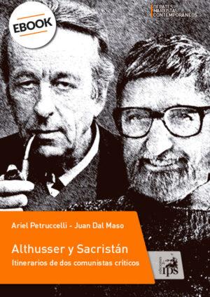 Althusser y Sacristán. Itinerarios de dos comunistas críticos