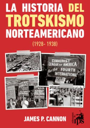 La historia del trotskismo norteamericano (1928-1938)