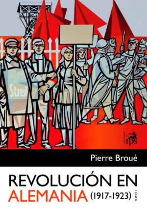 Revolución en Alemania (1917-1923) Tomo 1
